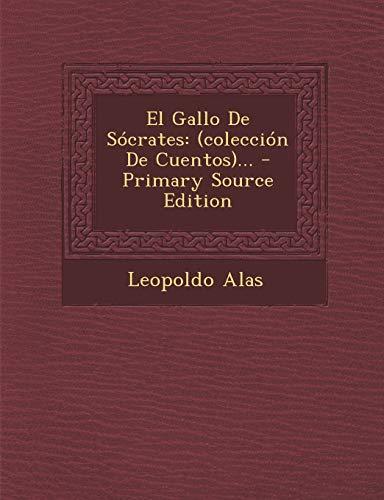 9781295618101: El Gallo De Sócrates: (colección De Cuentos)... - Primary Source Edition