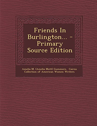 9781295618521: Friends In Burlington... - Primary Source Edition