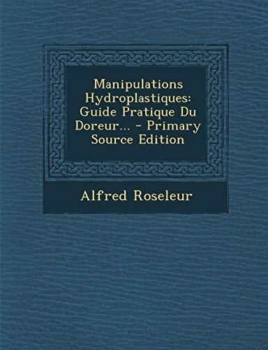 9781295618835: Manipulations Hydroplastiques: Guide Pratique Du Doreur...