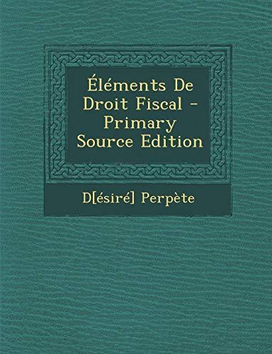 9781295620913: Elements de Droit Fiscal