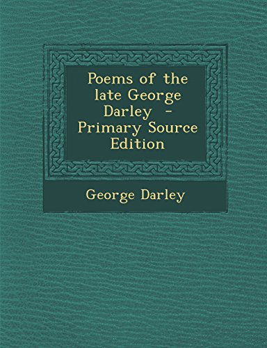 9781295624546: Poems of the late George Darley - Primary Source Edition