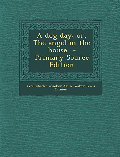9781295625536: A Dog Day; Or, the Angel in the House - Primary Source Edition