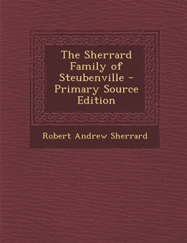 9781295630332: The Sherrard Family of Steubenville - Primary Source Edition