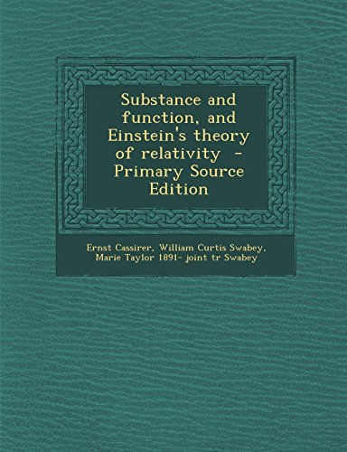 9781295639120: Substance and Function, and Einstein's Theory of Relativity - Primary Source Edition