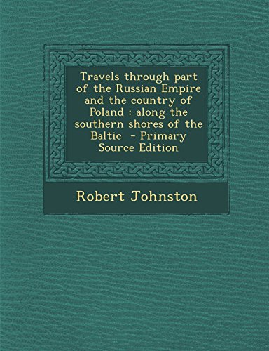 9781295640164: Travels through part of the Russian Empire and the country of Poland: along the southern shores of the Baltic - Primary Source Edition