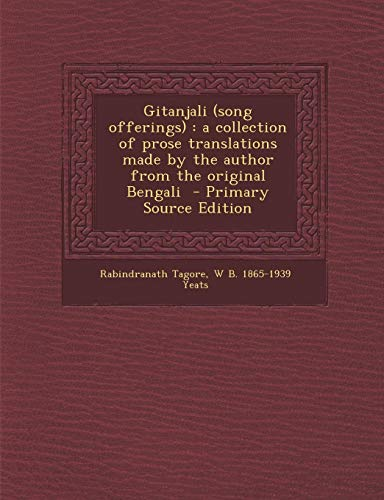 9781295641390: Gitanjali (song offerings): a collection of prose translations made by the author from the original Bengali