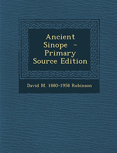 9781295641932: Ancient Sinope - Primary Source Edition