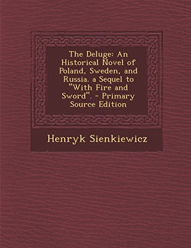 9781295646661: The Deluge: An Historical Novel of Poland, Sweden, and Russia. a Sequel to
