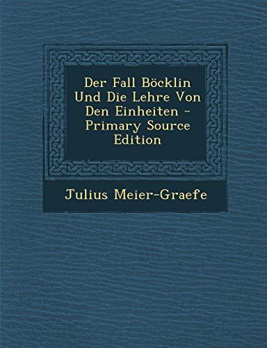 9781295650842: Der Fall Böcklin Und Die Lehre Von Den Einheiten - Primary Source Edition (German Edition)