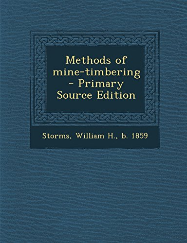 9781295658336: Methods of mine-timbering - Primary Source Edition