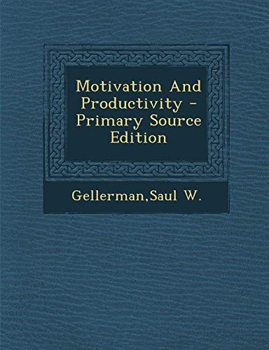 9781295659098: Motivation And Productivity - Primary Source Edition