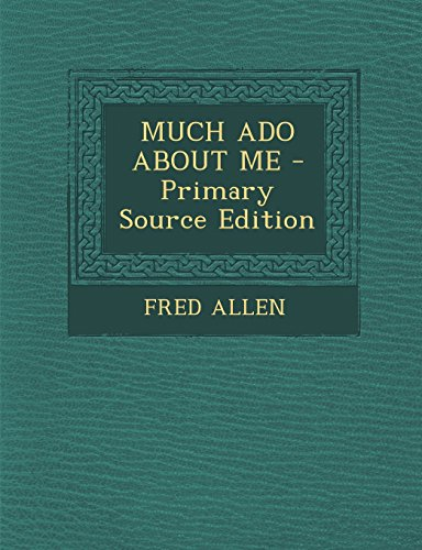 9781295659142: MUCH ADO ABOUT ME
