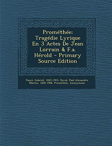 9781295660292: Prométhée; Tragédie Lyrique En 3 Actes De Jean Lorrain & F.a. Hérold (French Edition)