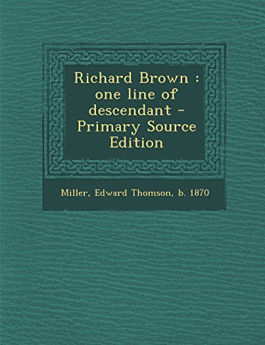 9781295661077: Richard Brown: one line of descendant - Primary Source Edition