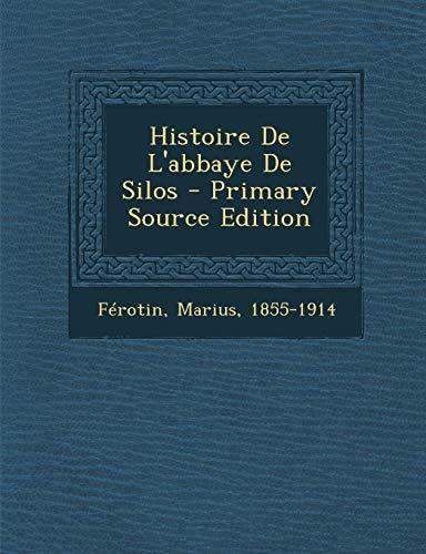 9781295662968: Histoire de L'Abbaye de Silos - Primary Source Edition