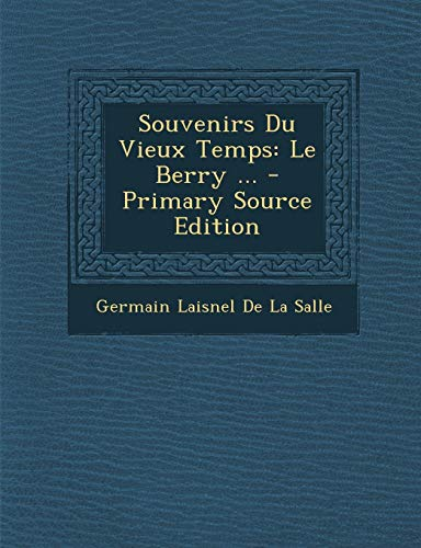 9781295663736: Souvenirs Du Vieux Temps: Le Berry ... - Primary Source Edition