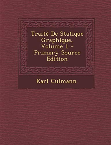 9781295666638: Traite de Statique Graphique, Volume 1 - Primary Source Edition