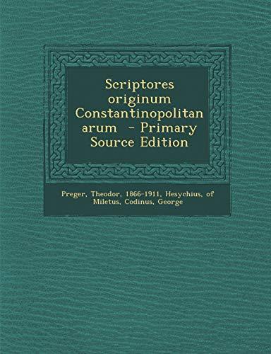 9781295668700: Scriptores originum Constantinopolitanarum (Ancient Greek Edition)