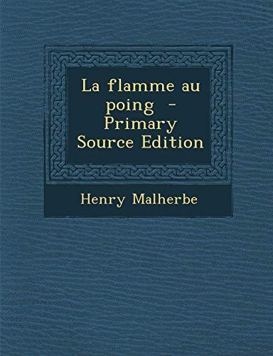 9781295669196: La Flamme Au Poing