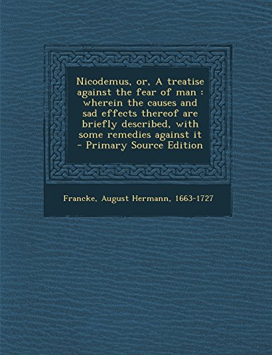 9781295672301: Nicodemus, or, A treatise against the fear of man: wherein the causes and sad effects thereof are briefly described, with some remedies against it