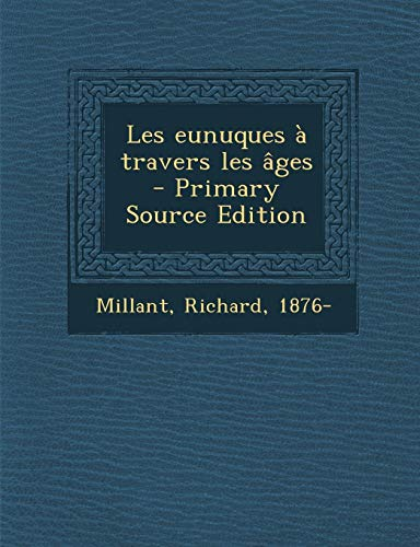 9781295672349: Les eunuques à travers les âges (French Edition)