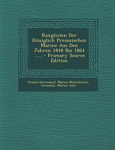 9781295675180: Ranglisten Der Königlich Preussischen Marine Aus Den Jahren 1848 Bis 1864 - Primary Source Edition
