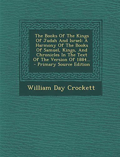 9781295676071: The Books Of The Kings Of Judah And Israel: A Harmony Of The Books Of Samuel, Kings, And Chronicles In The Text Of The Version Of 1884...