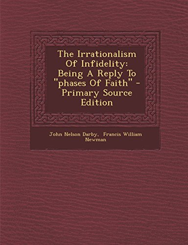 9781295679874: The Irrationalism Of Infidelity: Being A Reply To