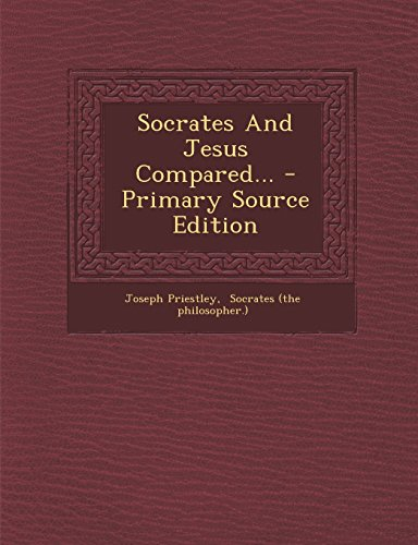 9781295681563: Socrates And Jesus Compared... - Primary Source Edition