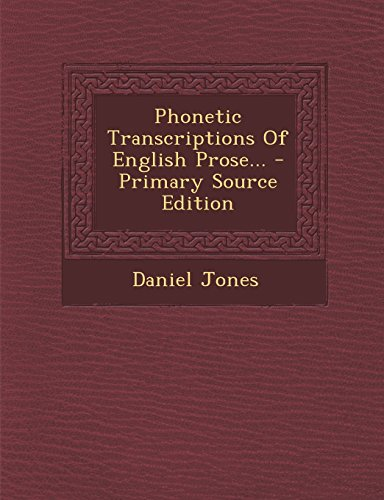 9781295682034: Phonetic Transcriptions Of English Prose... - Primary Source Edition