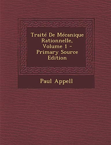 9781295687275: Traite de Mecanique Rationnelle, Volume 1 - Primary Source Edition