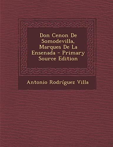 9781295687893: Don Cenon De Somodevilla, Marques De La Ensenada - Primary Source Edition