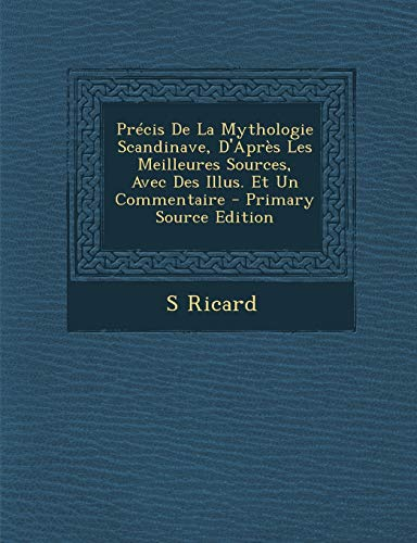 9781295688678: Precis de La Mythologie Scandinave, D'Apres Les Meilleures Sources, Avec Des Illus. Et Un Commentaire - Primary Source Edition