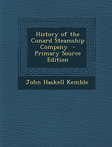 9781295691876: History of the Cunard Steamship Company - Primary Source Edition