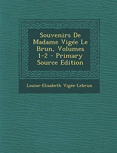 9781295693672: Souvenirs de Madame Vigee Le Brun, Volumes 1-2