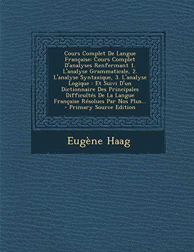 9781295695287: Cours Complet de Langue Francaise: Cours Complet D'Analyses Renfermant 1. L'Analyse Grammaticale, 2. L'Analyse Syntaxique, 3. L'Analyse Logique: Et Su (French Edition)