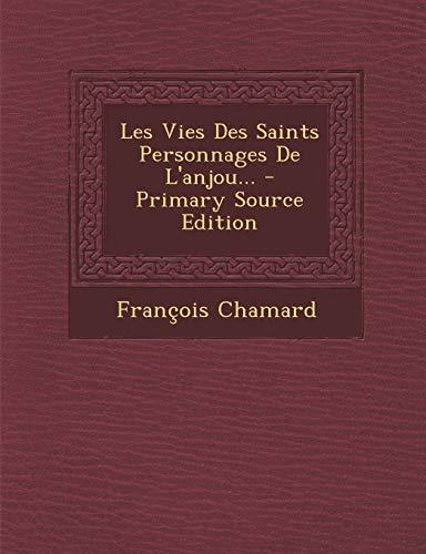 9781295695843: Les Vies Des Saints Personnages De L'anjou... - Primary Source Edition (French Edition)