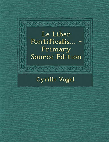 9781295696567: Le Liber Pontificalis... (French Edition)