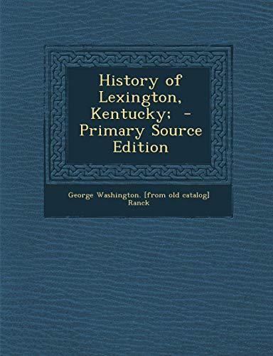 9781295697267: History of Lexington, Kentucky;