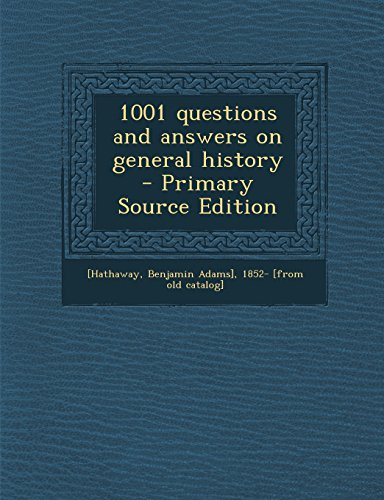 9781295700714: 1001 questions and answers on general history - Primary Source Edition