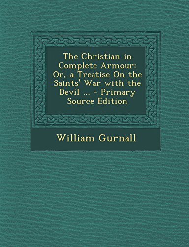 9781295703074: The Christian in Complete Armour: Or, a Treatise On the Saints' War with the Devil ...