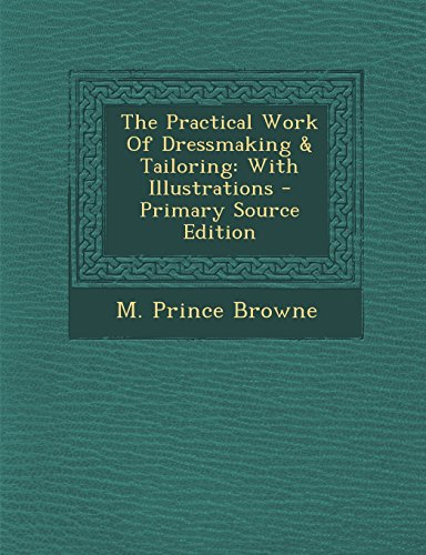 9781295703647: The Practical Work Of Dressmaking & Tailoring: With Illustrations