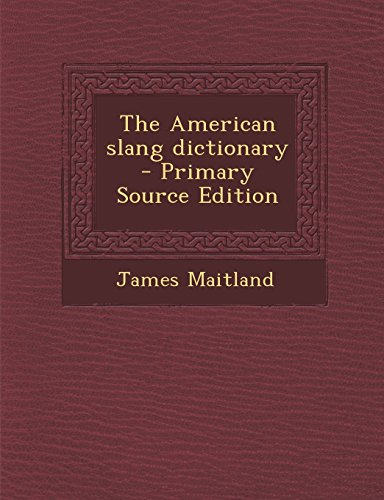 9781295709106: The American slang dictionary