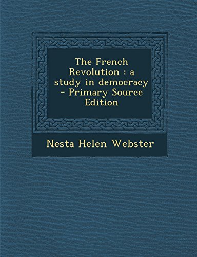 9781295711550: The French Revolution: a study in democracy - Primary Source Edition