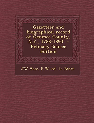 9781295714230: Gazetteer and biographical record of Genesee County, N.Y., 1788-1890