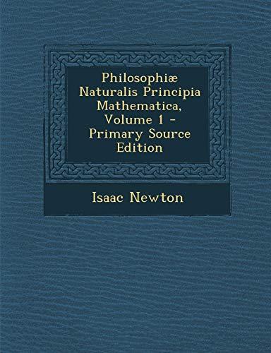 9781295715411: Philosophiæ Naturalis Principia Mathematica, Volume 1