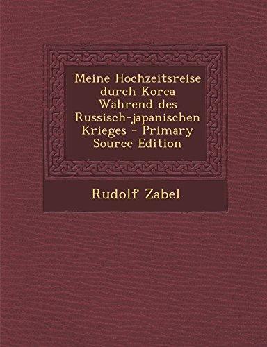9781295716654: Meine Hochzeitsreise durch Korea Während des Russisch-japanischen Krieges