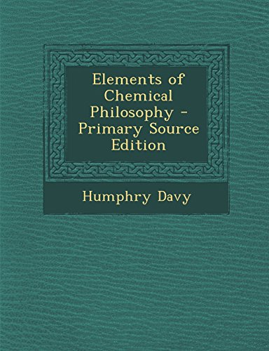 9781295720606: Elements of Chemical Philosophy - Primary Source Edition