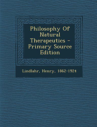 9781295722518: Philosophy Of Natural Therapeutics