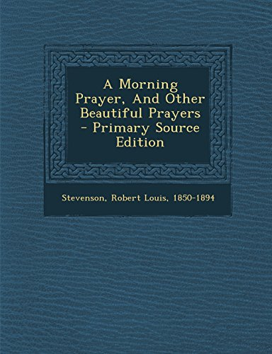 9781295723379: A Morning Prayer, and Other Beautiful Prayers - Primary Source Edition